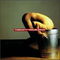 Troublegum - Therapy?