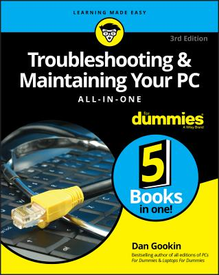 Troubleshooting and Maintaining Your PC All-In-One for Dummies - Gookin, Dan