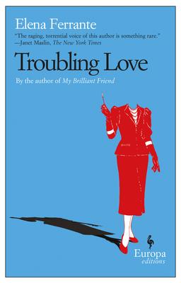 Troubling Love - Ferrante, Elena