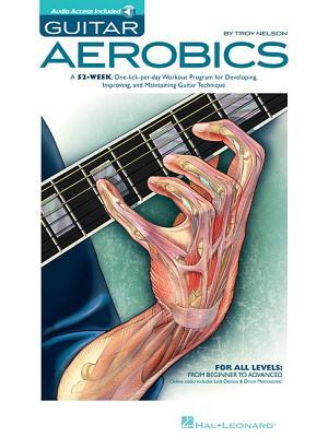 Troy Nelson: Guitar Aerobics (Book/Online Audio) - Nelson, Troy