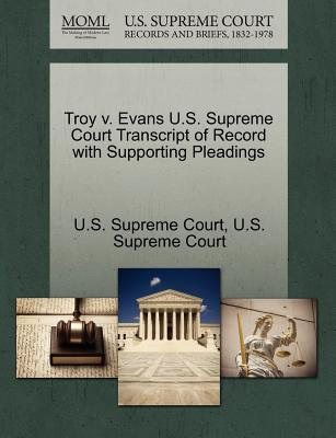Troy V. Evans U.S. Supreme Court Transcript of Record with Supporting Pleadings - U S Supreme Court (Creator)