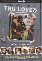 Tru Loved - Stewart Wade