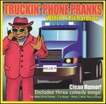 Truckin Phone Pranks