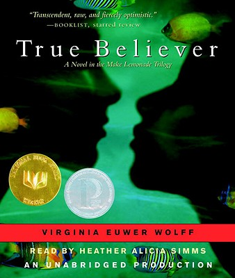 True Believer - Wolff, Virginia Euwer, and Simms, Heather Alicia (Read by)