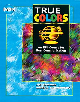 True Colors: An EFL Course for Real Communication, Basic Level Split Edition B with Power Workbook - Maurer, Jay, and Schoenberg, Irene E.