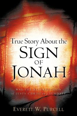 True Story about the Sign of Jonah - Purcell, Everett W