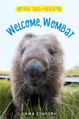 True Tales of Rescue: Welcome Wombat - Einhorn, Kama