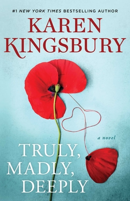 Truly, Madly, Deeply - Kingsbury, Karen