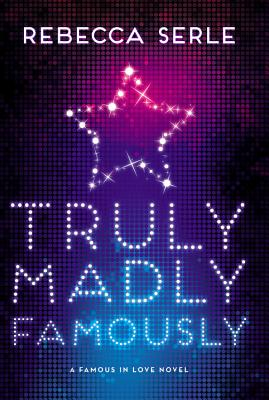 Truly Madly Famously - Serle, Rebecca