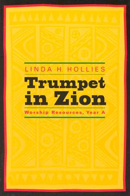 Trumpet in Zion: Worship Resources, Year a - Hollies, Linda H