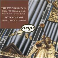 Trumpet Voluntary: Music for Organ & Brass - Michael Laird Brass Ensemble (brass ensemble); Peter Hurford (organ)