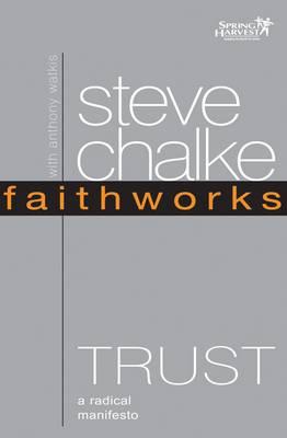 Trust: A Radical Manifesto - Steve, Chalke, and Watkis, Anthony