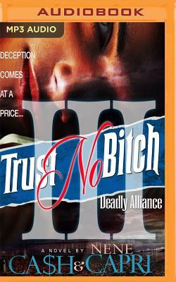 Trust No Bitch 3: Deadly Alliance - Ca$h