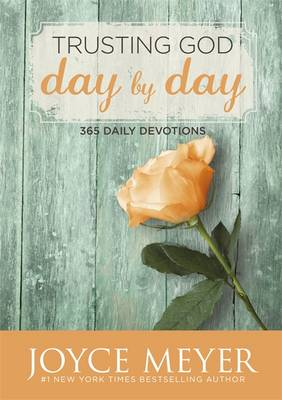 Trusting God Day by Day: 365 Daily Devotions - Meyer, Joyce