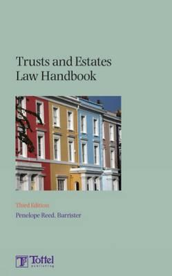 Trusts and Estates Law Handbook: Third Edition - Reed, Penelope