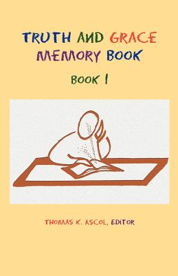 Truth and Grace Memory Book: Book 1 - Ascol, Thomas K (Editor)
