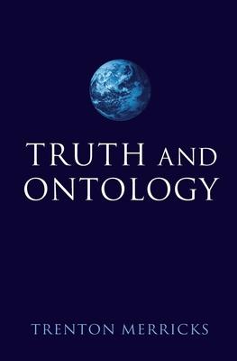 Truth and Ontology - Merricks, Trenton