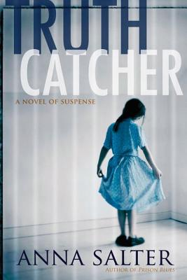 Truth Catcher: A Novel of Suspense - Salter, Anna