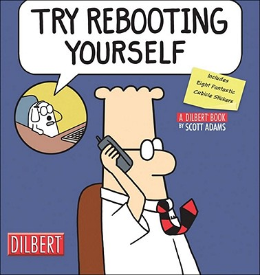 Try Rebooting Yourself: A Dilbert Collection - Adams, Scott