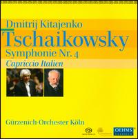 Tschaikowsky: Symphonie Nr. 4; Capriccio Italien - G�rzenich Orchestra of Cologne; Dmitri Kitayenko (conductor)