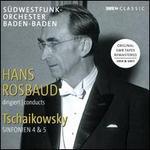 Tschaikowsky: Symphonien 4 & 5