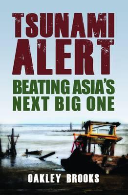 Tsunami Alert: Beating Asia's Next Big One - Brooks, Oakley