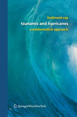 Tsunamis and Hurricanes: A Mathematical Approach - Cap, Ferdinand