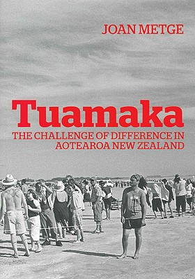 Tuamaka: The Challenge of Difference in Aotearoa New Zealand - Metge, Joan