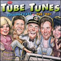 Tube Tunes, Vol. 3: The '80s - Original Soundtrack
