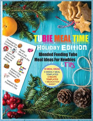 Tubie Meal Time Holiday Edition: Feeding Tube Pureed Blended Recipe Ideas for Newbies - Colors, Petty