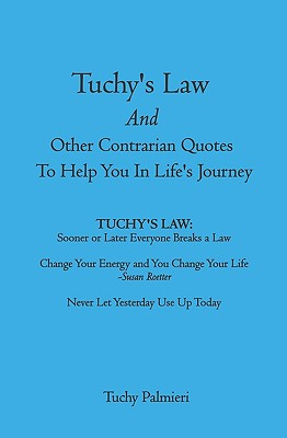 Tuchy's Law and Other Contrarian Quotes to Help You in Life's Journey - Palmieri, Tuchy