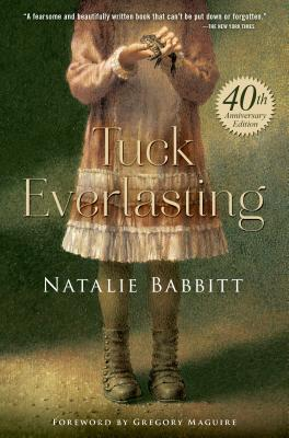 Tuck Everlasting - Babbitt, Natalie, and Maguire, Gregory (Foreword by)