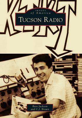 Tucson Radio - Jackson, Russ, and Brown, C J