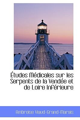 Tudes M Dicales Sur Les Serpents de La Vend E Et de Loire INF Rieure - Viaud Grand, Marais Ambroise
