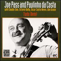 Tudo Bem! - Joe Pass with Paulinho Da Costa