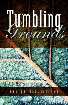 Tumbling Grounds - Aku, George MacLean