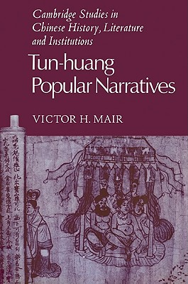 Tun-huang Popular Narratives - Mair, Victor H.