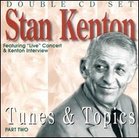 Tunes and Topics, Pt. 2 - Stan Kenton