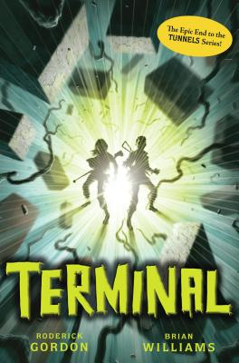 Tunnels #6: Terminal - Gordon, Roderick, and Williams, Brian