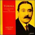 Turina: Chamber Music for Strings and Piano - Aurelien Fort-Pederzoli (violin); Ayane Kozasa (viola); Doyle Armbrust (viola); Jasmine Lin (violin); Lincoln Trio