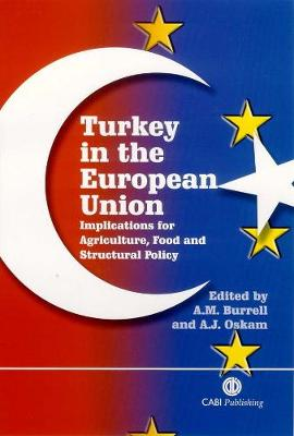 Turkey in the European Union: Implications for Agriculture, Food and Structural Policy - Burrell, Alison