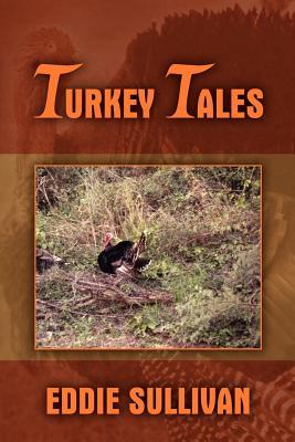 Turkey Tales - Sullivan, Eddie