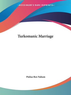 Turkomanic Marriage - Ben Nahum, Pinhas