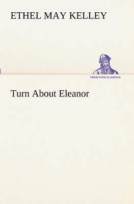 Turn about Eleanor - Kelley, Ethel M