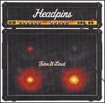 Turn It Loud - The Headpins