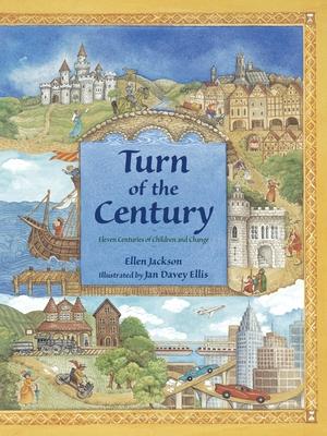 Turn of the Century: Eleven Centuries of Children and Change - Jackson, Ellen