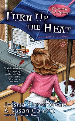 Turn Up the Heat - Conant-Park, Jessica, and Conant, Susan