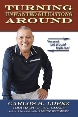 Turning Unwanted Situations Around - Lopez, Carlos H