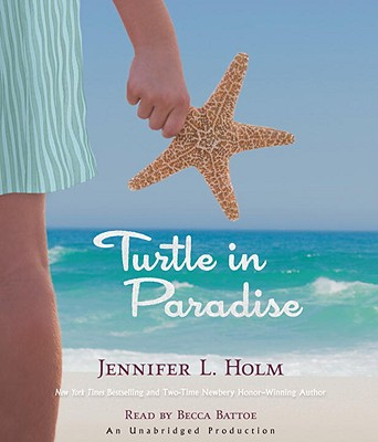 Turtle in Paradise - Holm, Jennifer L, and Battoe, Becca (Read by)