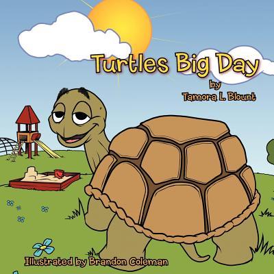 Turtles Big Day - Blount, Tamora L